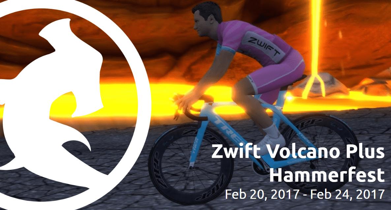 Zwift Volcano Plus Hammerfest – February 20-24, 2017