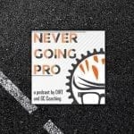 Ramp Testing and Optimal Post-Workout Recovery Routines (Never Going Pro Podcast #5)