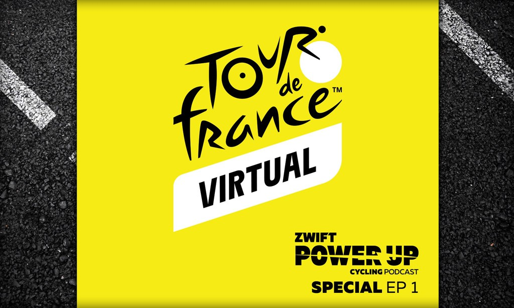 Virtual Tour de France Special: The Tour de France Is Coming To Zwift! (Zwift PowerUp Cycling Podcast)