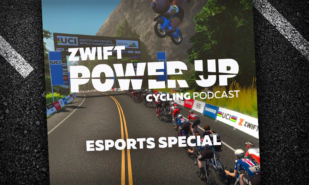 UCI Cycling Esports World Championships Special (Zwift PowerUp Cycling Podcast)