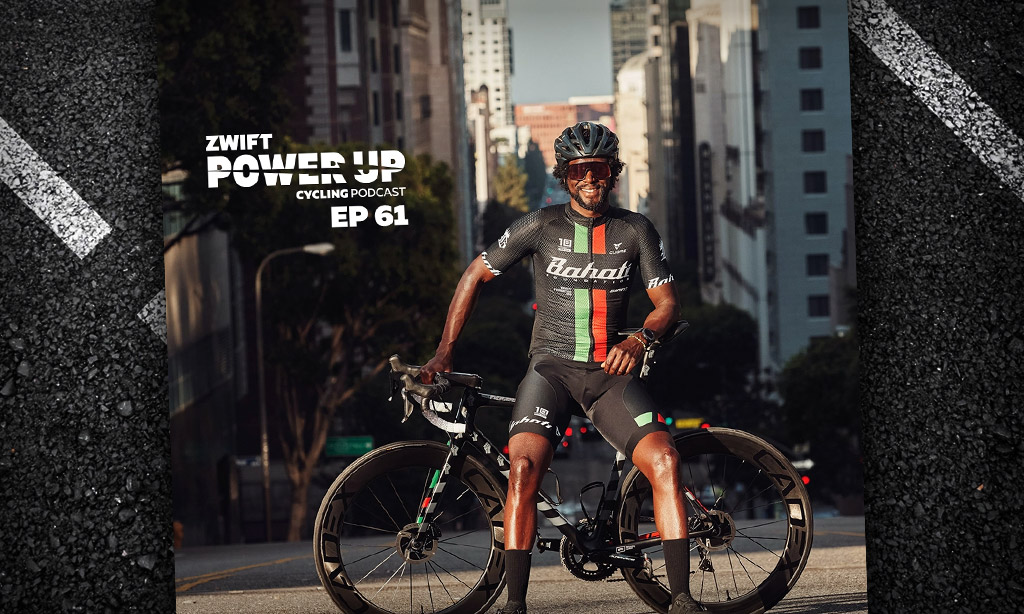 Welcome New Host, Rahsaan Bahati (Zwift PowerUp Cycling Podcast #61)