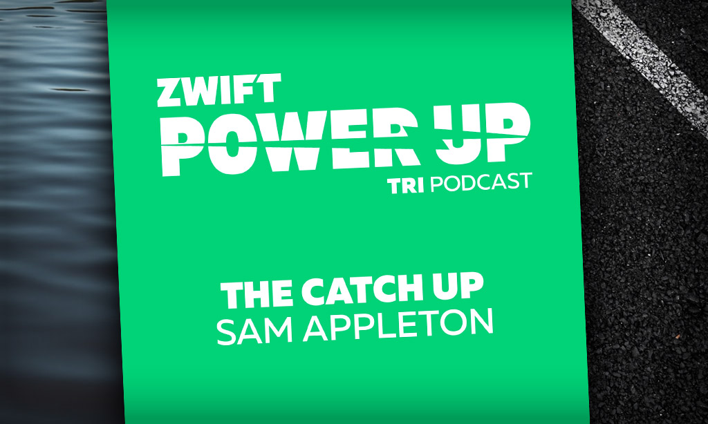 The Catch Up With Sam Appleton (PowerUp Tri Podcast)